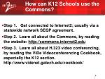 how can k12 schools use the commons
