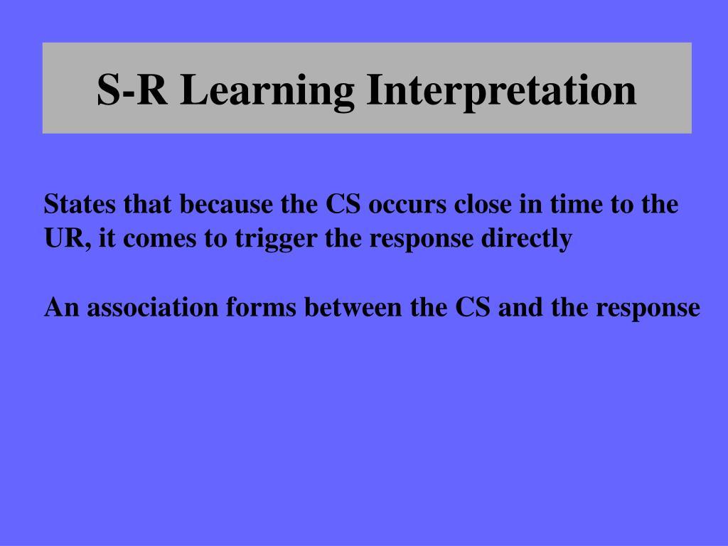 S-R Learning Interpretation