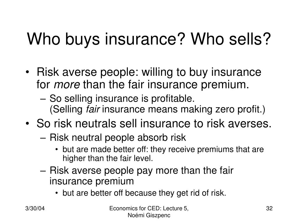Who buys insurance? Who sells?