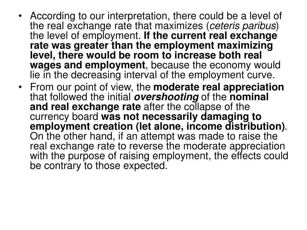 According to our interpretation, there could be a level of the real exchange rate that maximizes (