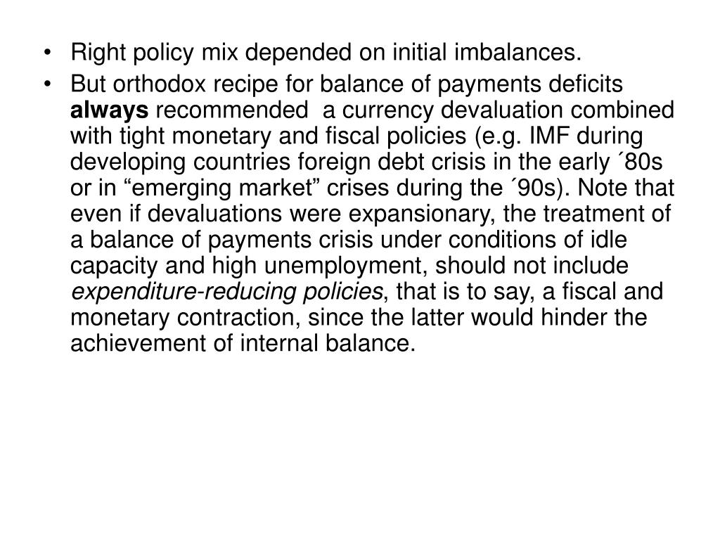 Right policy mix depended on initial imbalances.