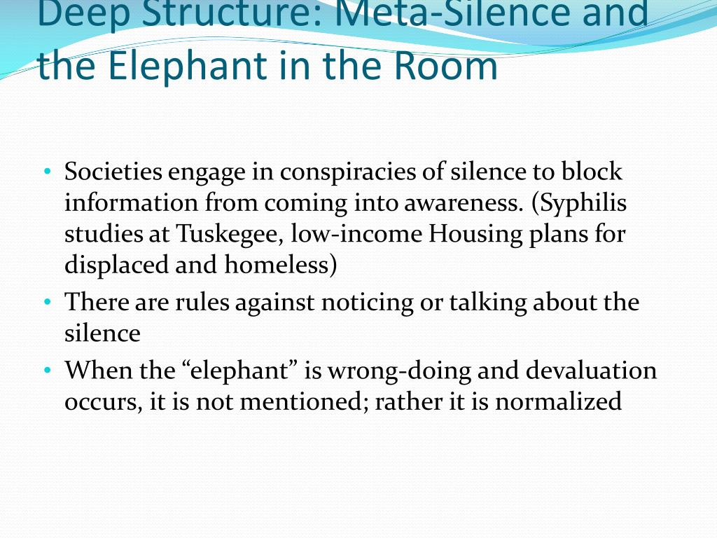 Deep Structure: Meta-Silence and the Elephant in the Room