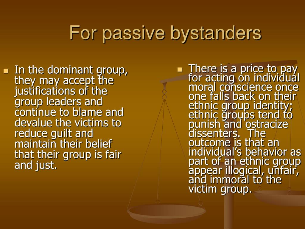 For passive bystanders