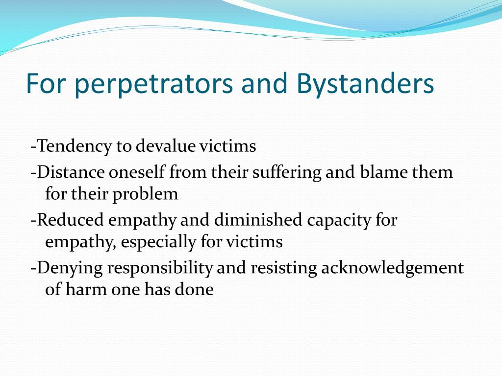 For perpetrators and Bystanders