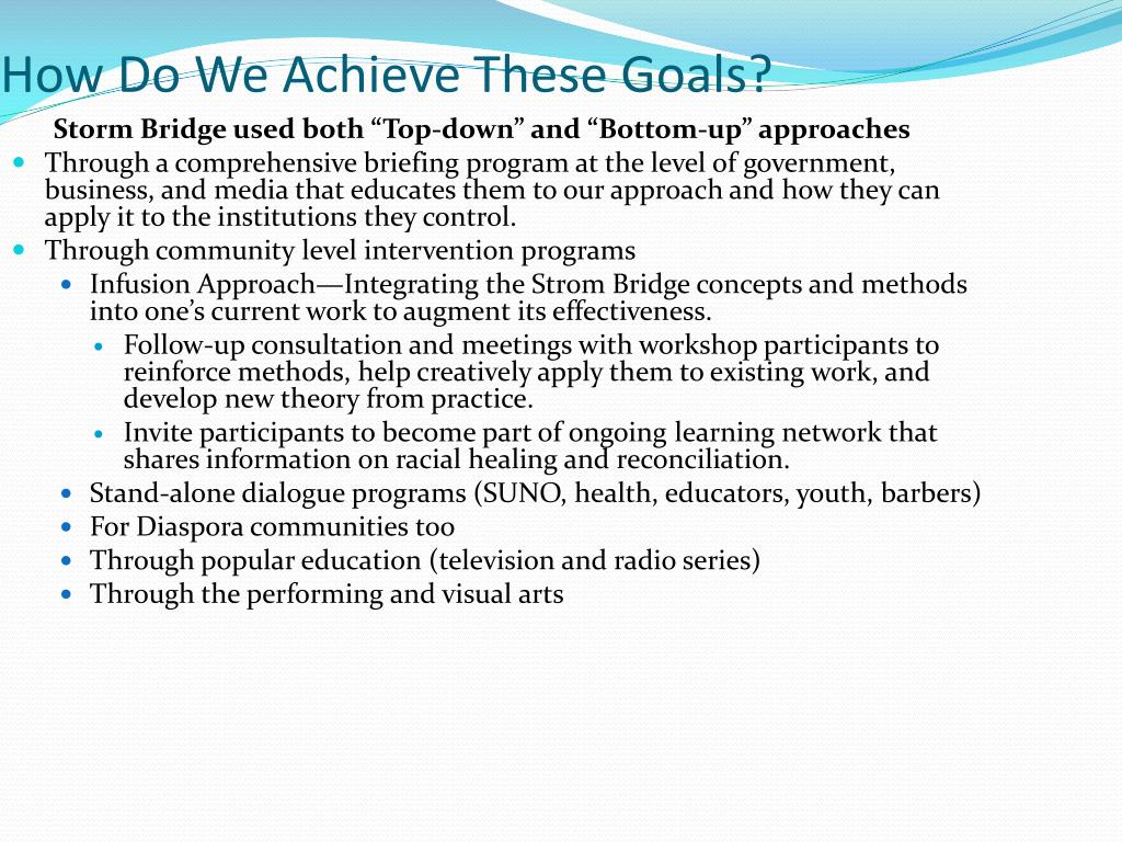 How Do We Achieve These Goals?