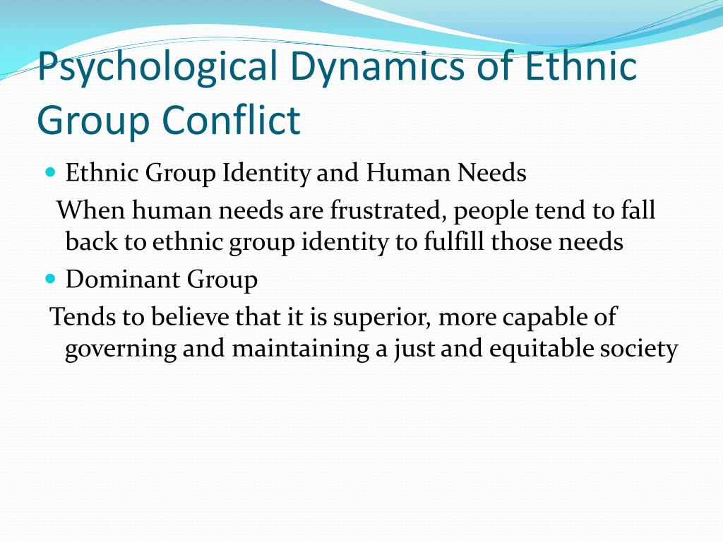 Psychological Dynamics of Ethnic Group Conflict