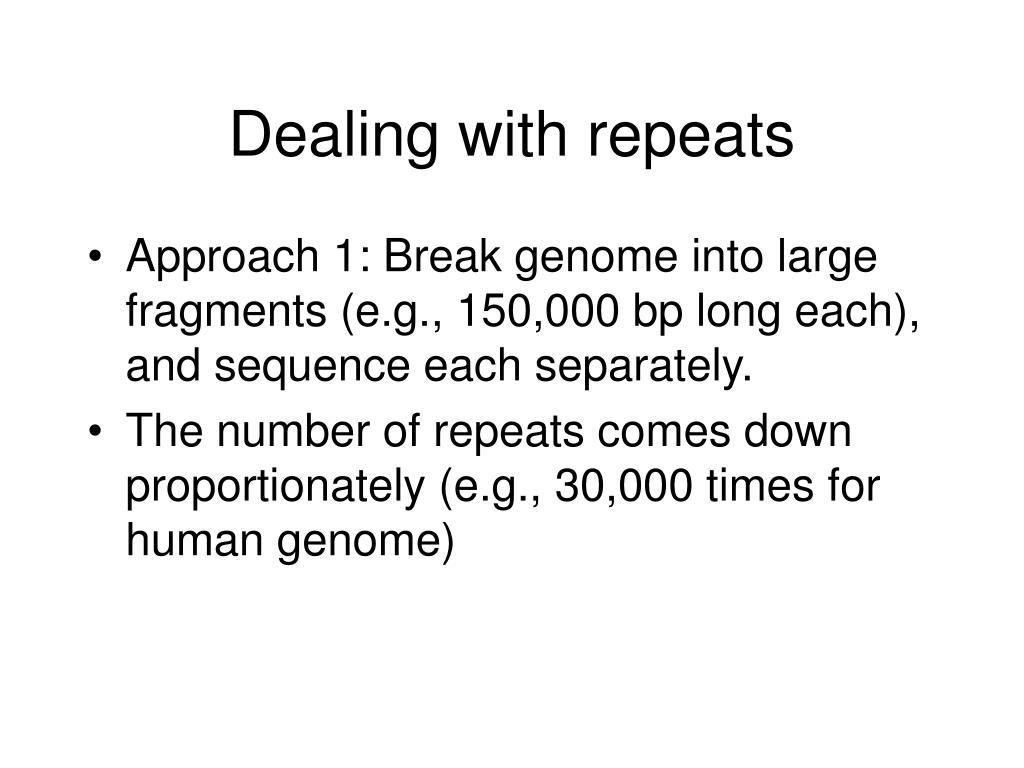 Dealing with repeats