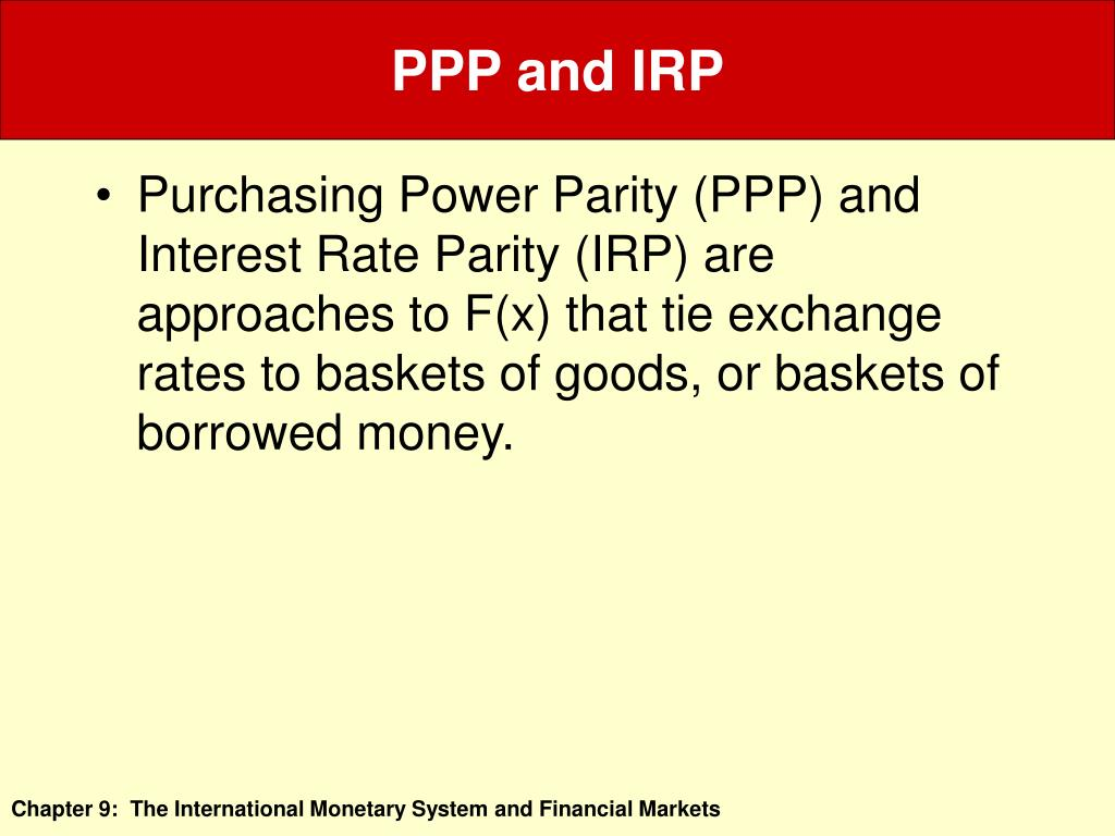 PPP and IRP