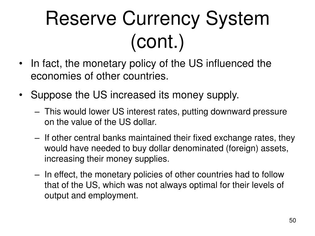 Reserve Currency System (cont.)