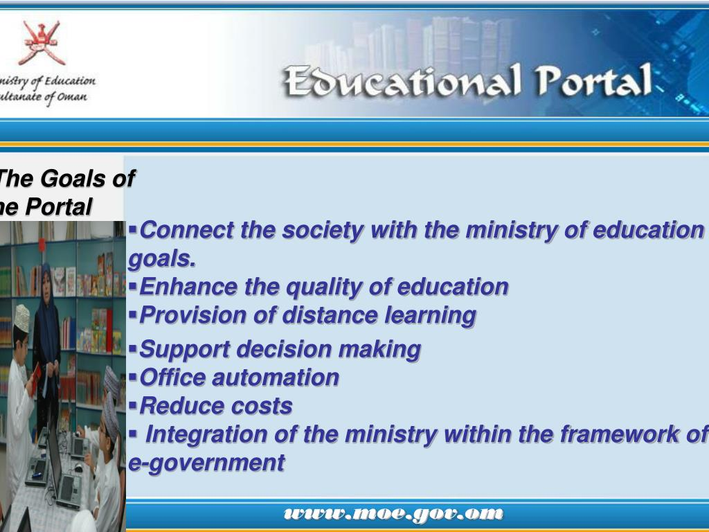 Connect the society with the ministry of education   goals.