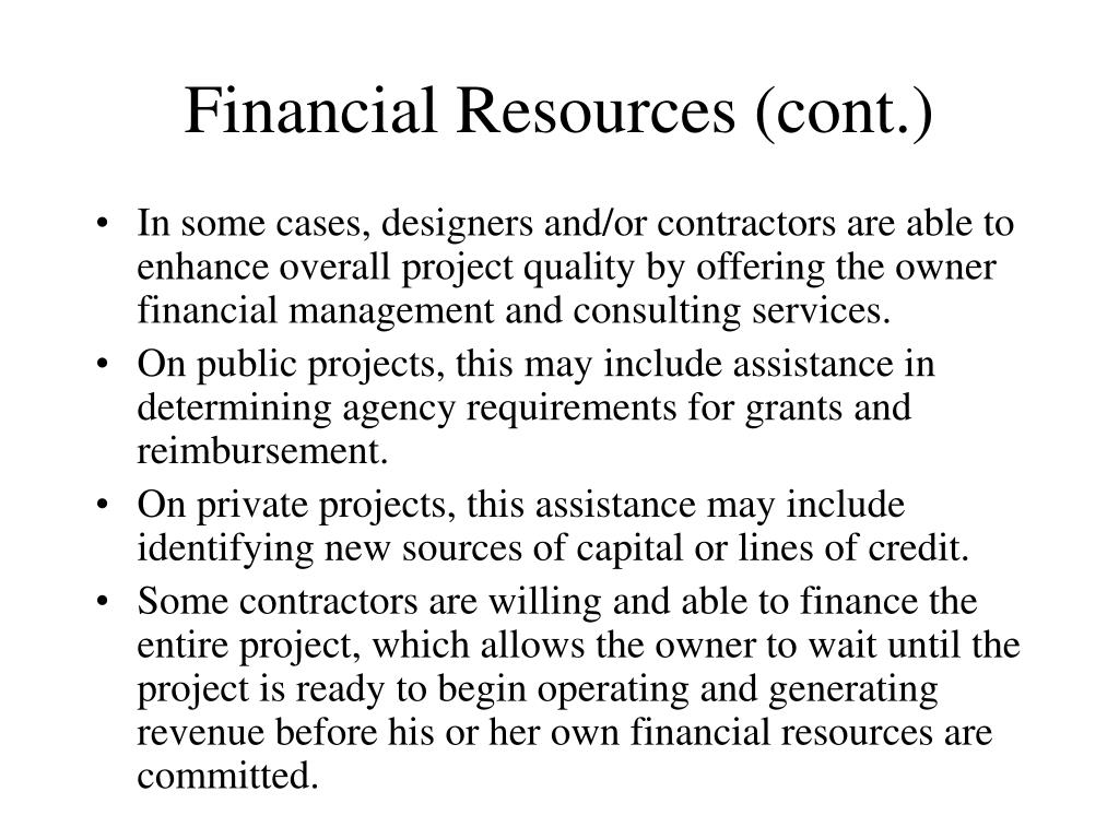 Financial Resources (cont.)