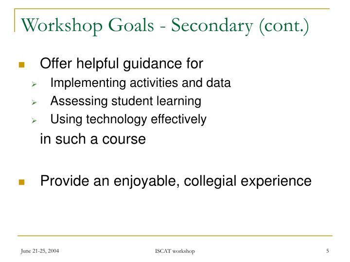 Workshop Goals - Secondary (cont.)
