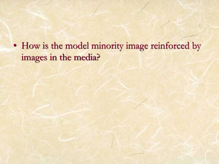 How is the model minority image reinforced by images in the media?