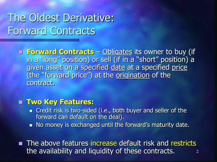 The oldest derivative forward contracts