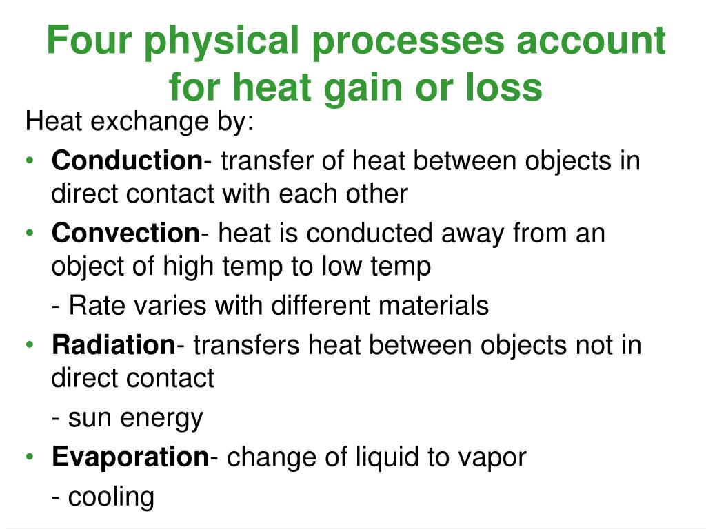 Four physical processes account for heat gain or loss