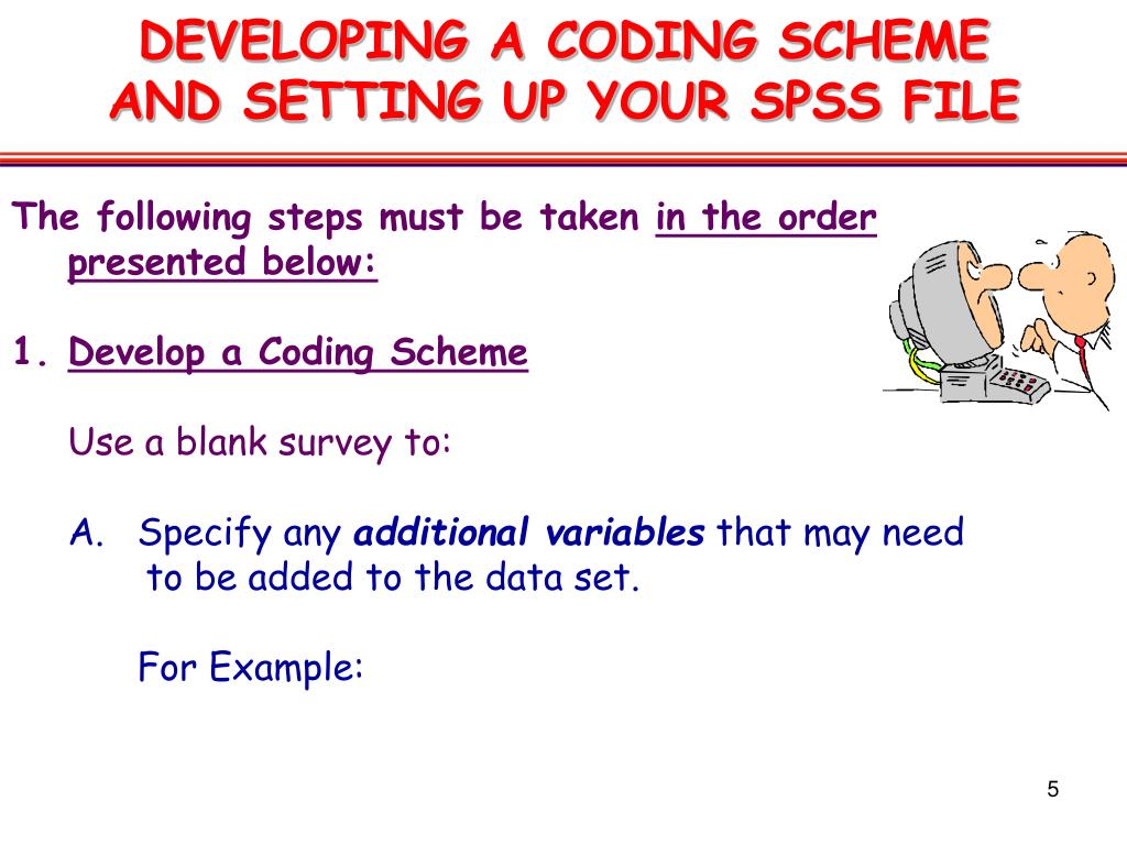 DEVELOPING A CODING SCHEME AND SETTING UP YOUR SPSS FILE