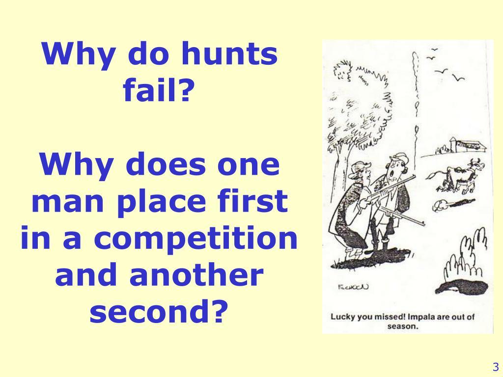 Why do hunts fail?