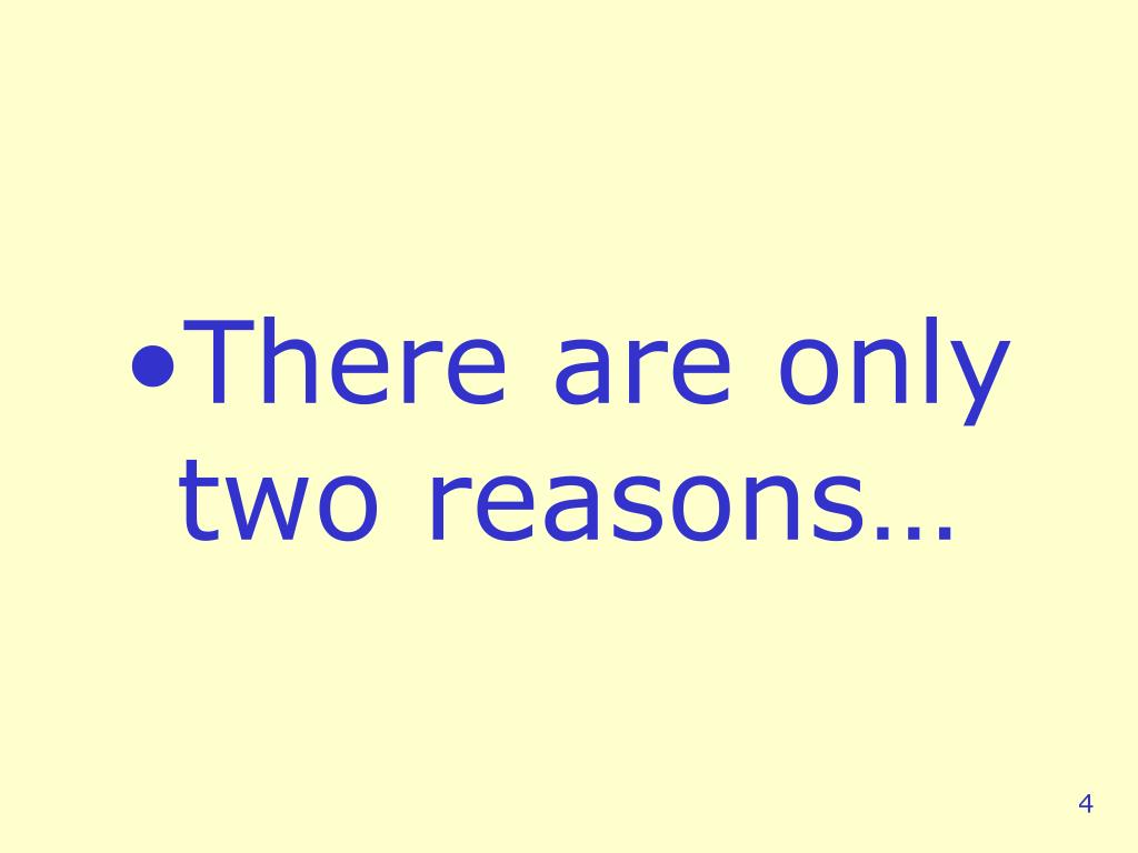 There are only two reasons…