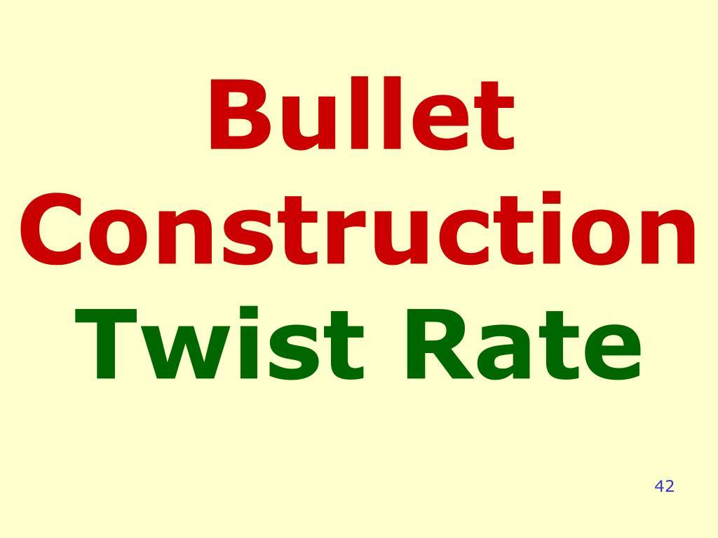 Bullet Construction