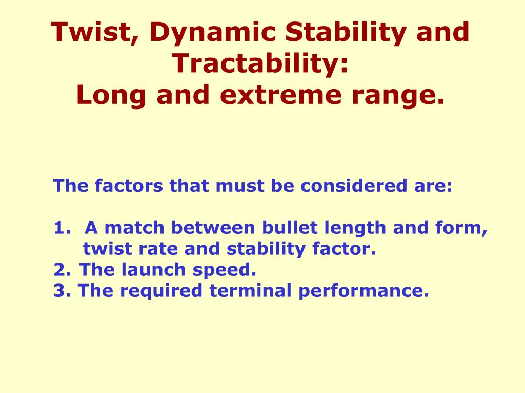 Twist, Dynamic Stability and Tractability: