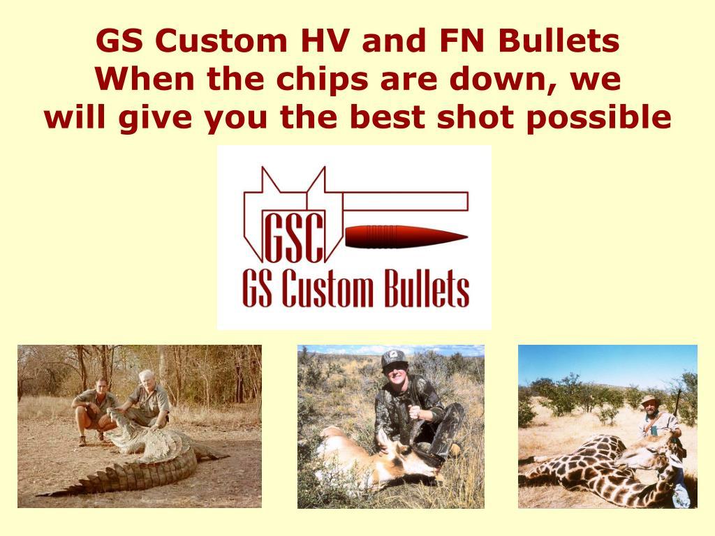 GS Custom HV and FN Bullets