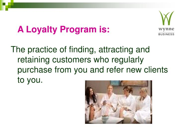 A loyalty program is