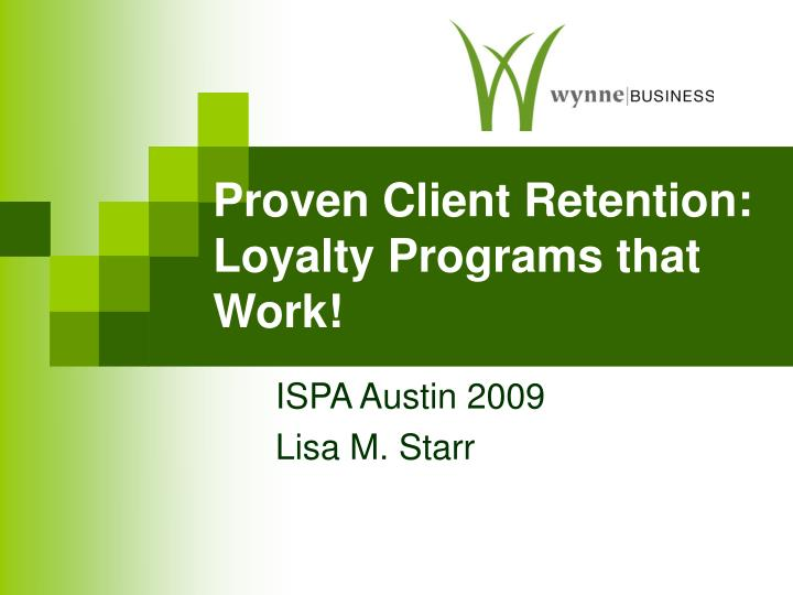 Proven client retention loyalty programs that work
