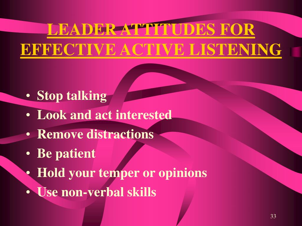 LEADER ATTITUDES FOR EFFECTIVE ACTIVE LISTENING