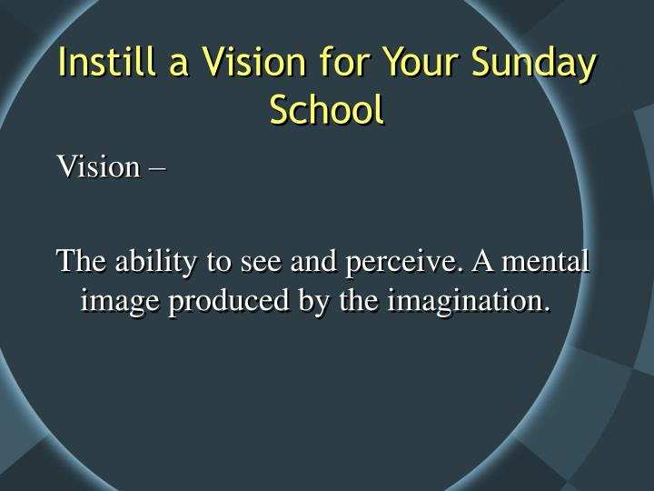 Instill a vision for your sunday school3
