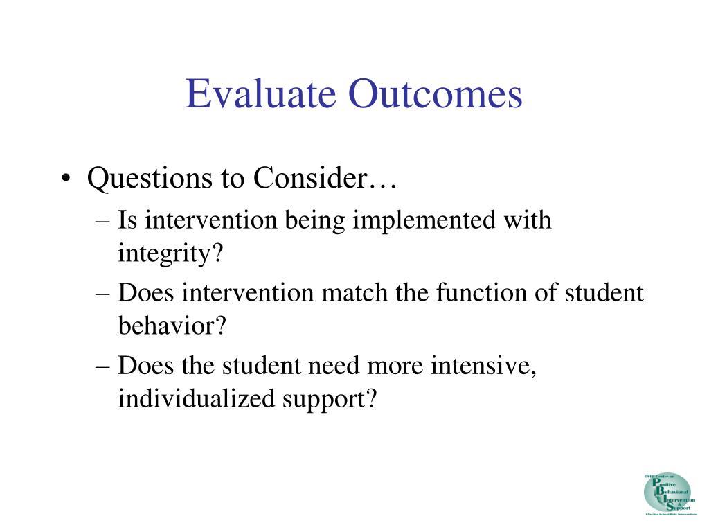 Evaluate Outcomes