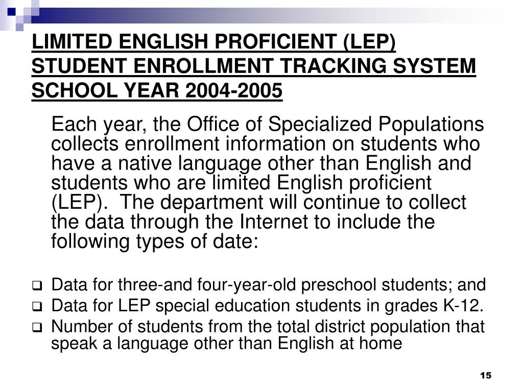 LIMITED ENGLISH PROFICIENT (LEP)