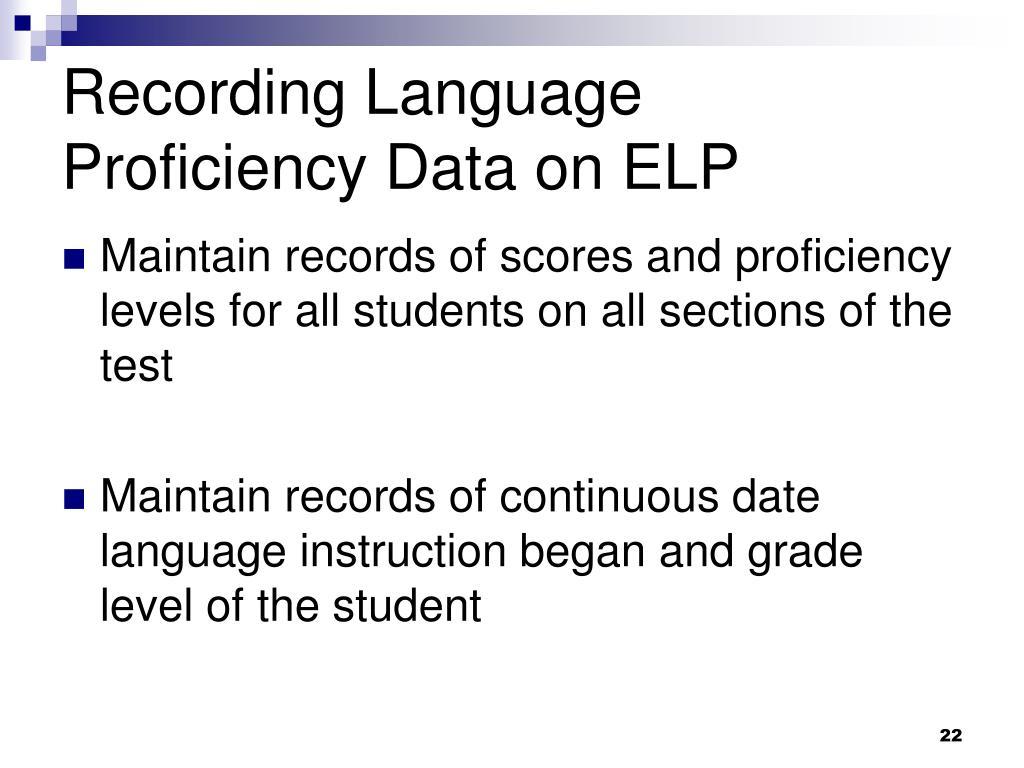 Recording Language Proficiency Data on ELP