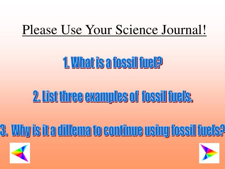 Please use your science journal