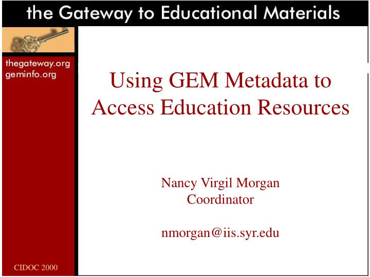 Using GEM Metadata to Access Education Resources