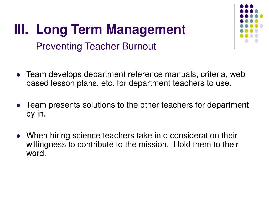 III.  Long Term Management
