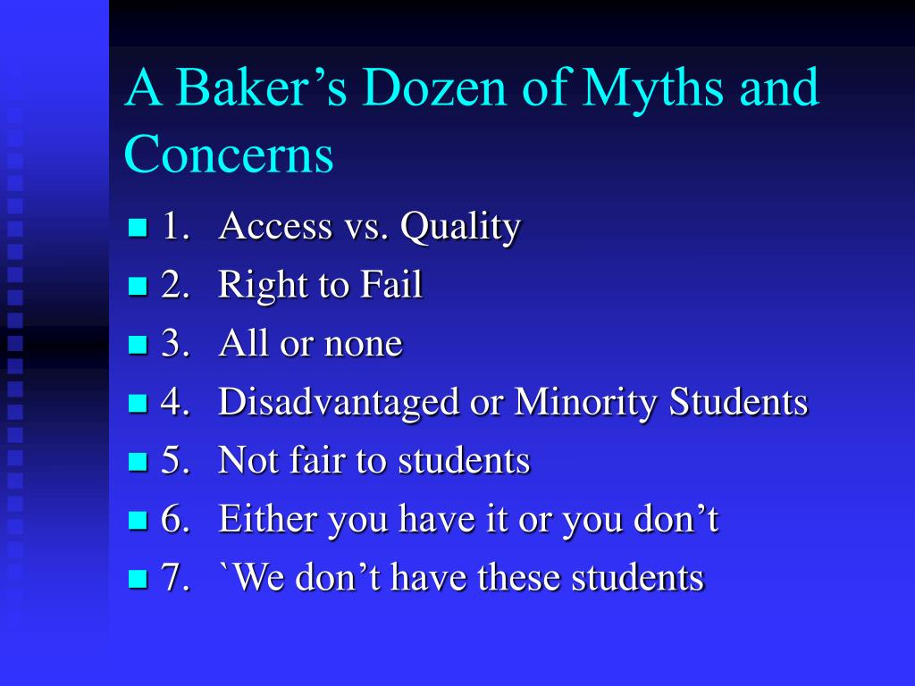 A Baker's Dozen of Myths and Concerns