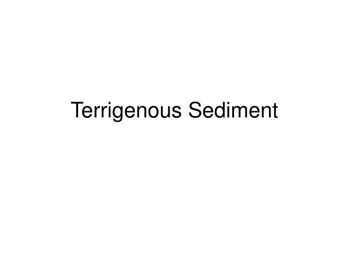 Terrigenous Sediment