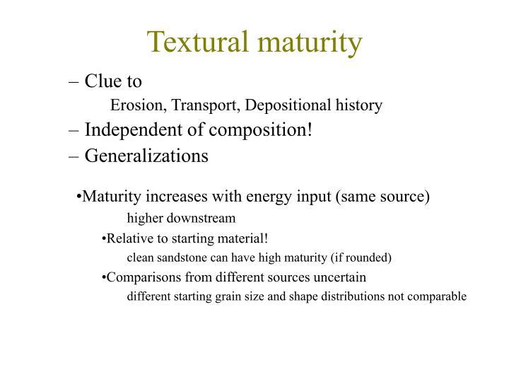 Textural maturity