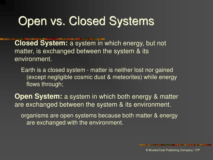 Open vs. Closed Systems