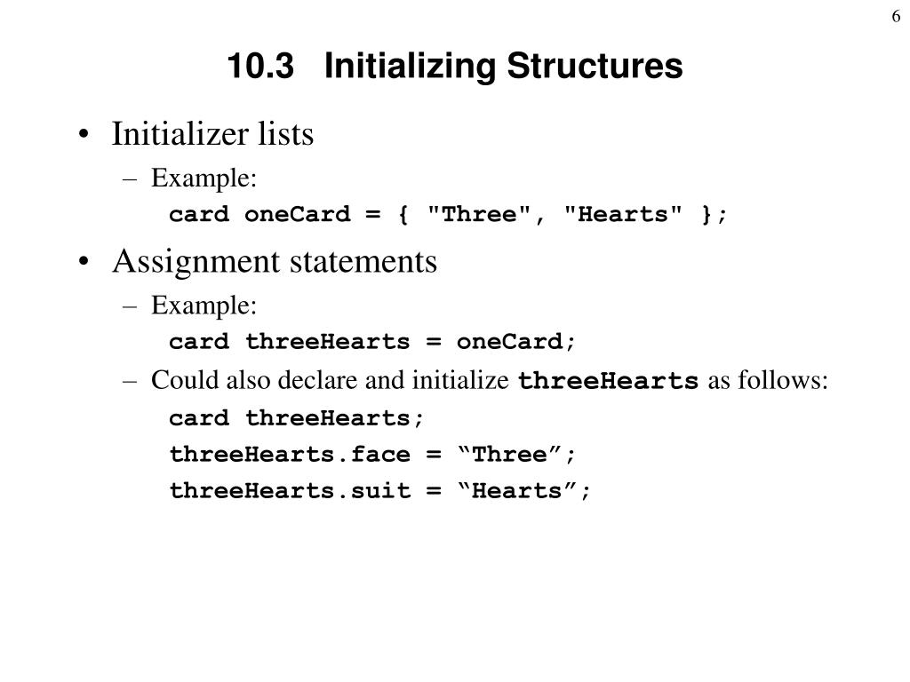 10.3   Initializing Structures