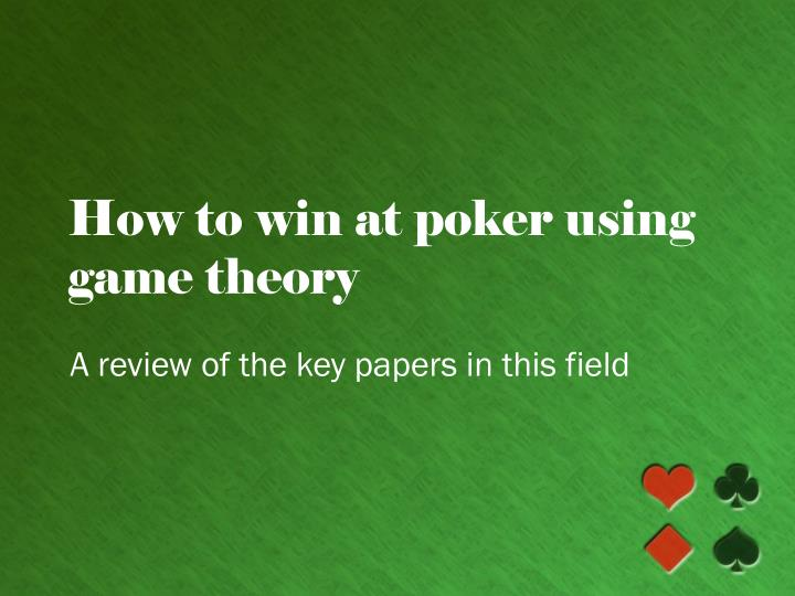How to win at poker using game theory l.jpg