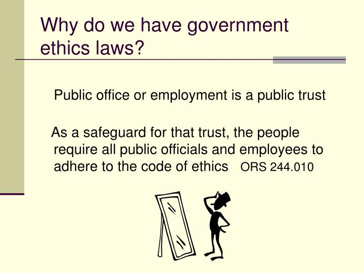 Why do we have government ethics laws