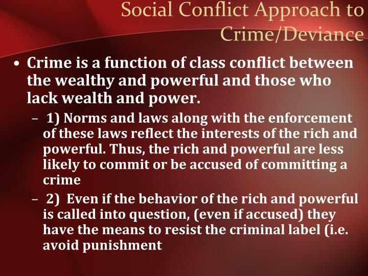 Social Conflict Approach to Crime/Deviance
