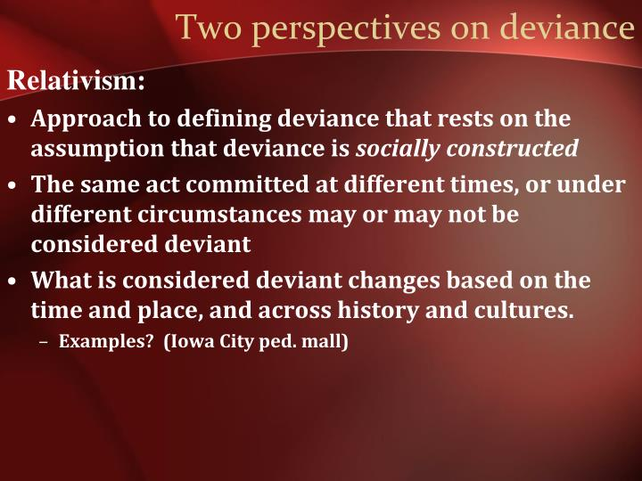 Two perspectives on deviance