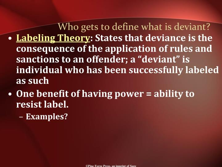 Who gets to define what is deviant?