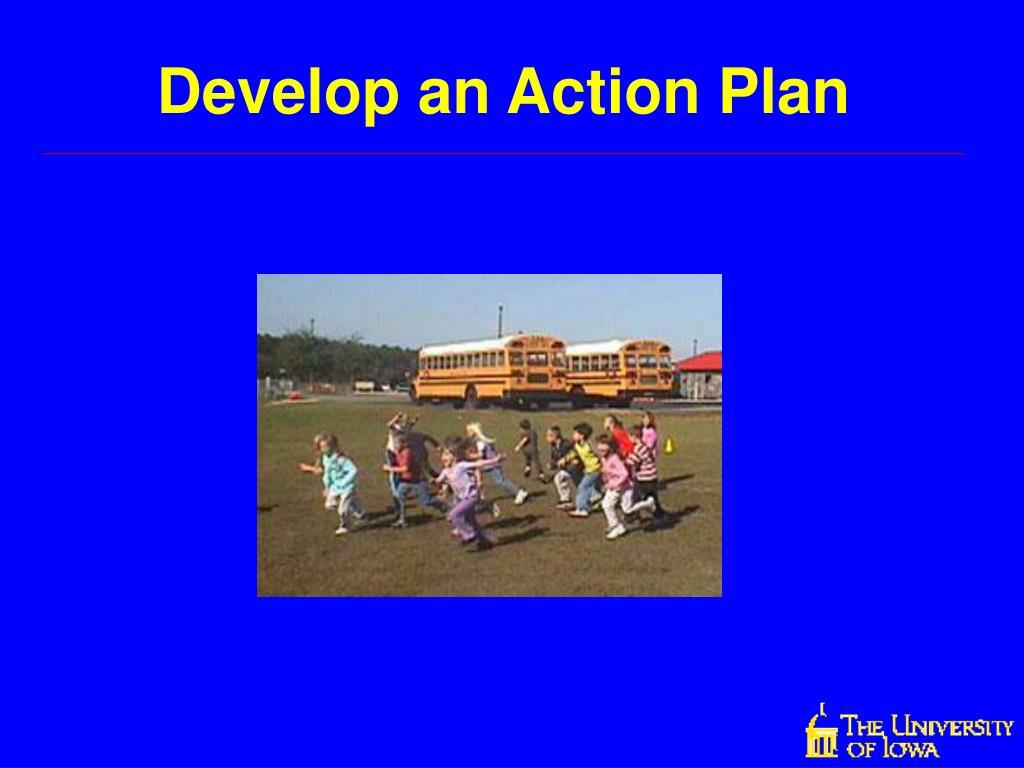 Develop an Action Plan