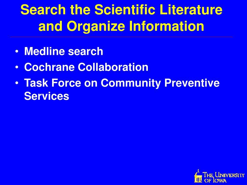 Search the Scientific Literature and Organize Information