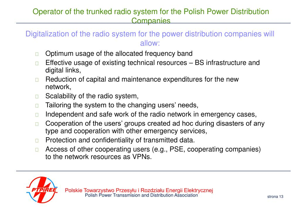 Digitalization of the radio system for the power distribution companies will allow: