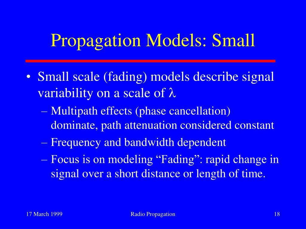 Propagation Models: Small