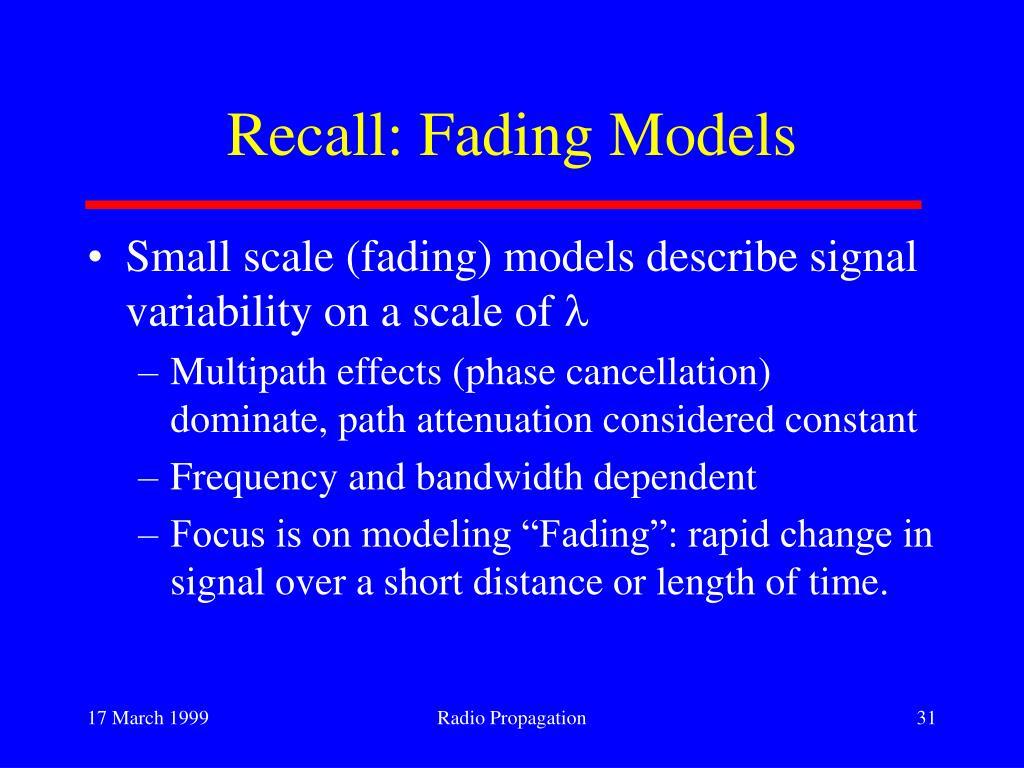 Recall: Fading Models